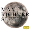 Max Richter - Sleep - Stream
